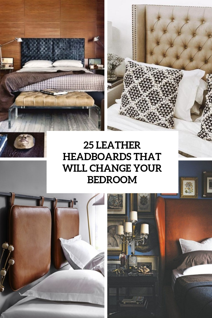 25 Leather Headboards That Will Change Your Bedroom Digsdigs