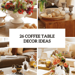 Living Room Coffee Table Decorations Extension Plans 26 Stylish And Practical Decor Ideas Digsdigs