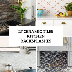 Ceramic Tiles For Kitchen Window Pass Through 27 Backsplashes That Catch Your Eye Digsdigs Cover