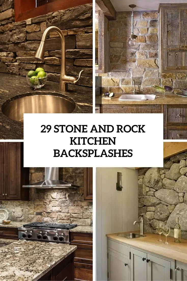 kitchen backsplashes islands on sale 29 cool stone and rock that wow digsdigs