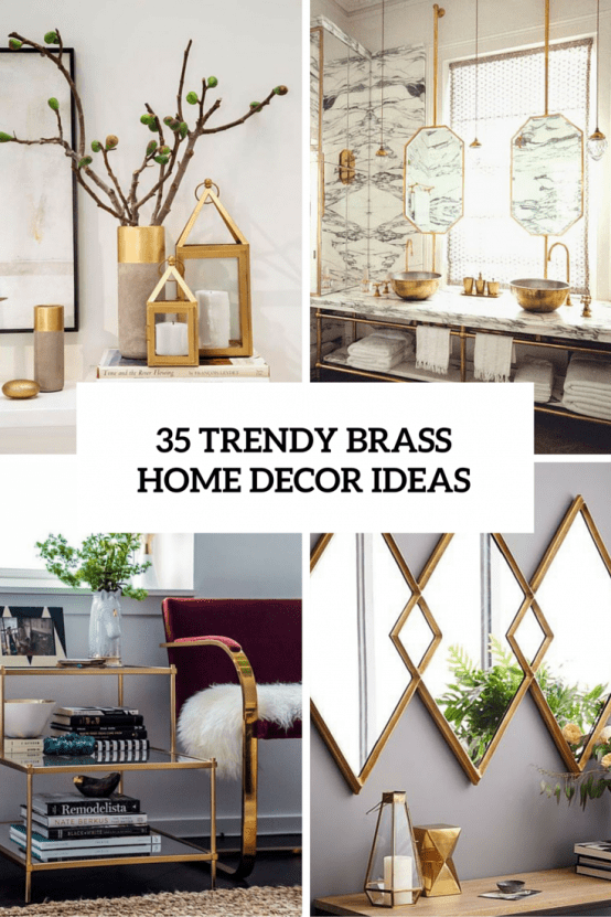 35 Chic And Bold Brass Home Dcor Ideas  DigsDigs