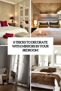 How To Decorate Your Bedroom With Mirrors - 8 Tricks And ...
