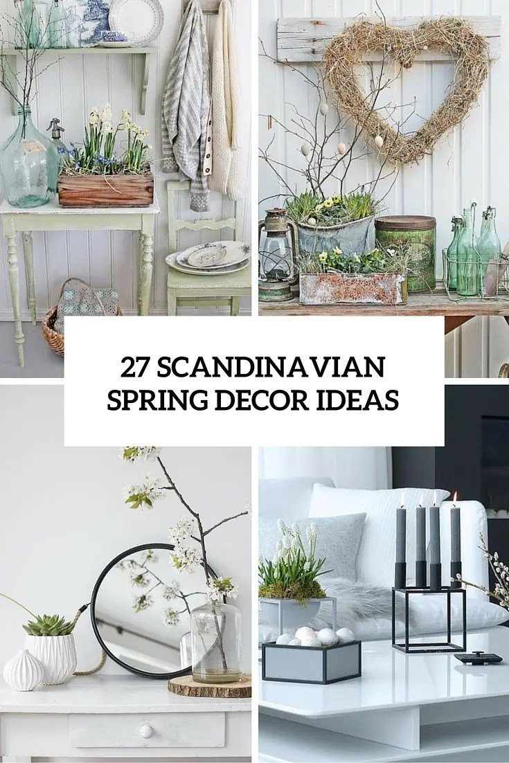 27 Peaceful Yet Lively Scandinavian Spring Dcor Ideas  DigsDigs