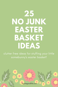 March 2017 dig the good life here is a list of all the cute non junk easter basket ideas i could come up with negle Choice Image