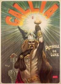 Affiche de Charles Tichon pour le pétrole Gallia (1897). Dans la même attitude que la statue de la Liberté, ce Gaulois menaçant semble brandir, tel un Jupiter herculéen (peau de lion oblige), une lampe pleine de bon pétrole lampant.