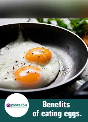 Benefits of eating eggs. 1