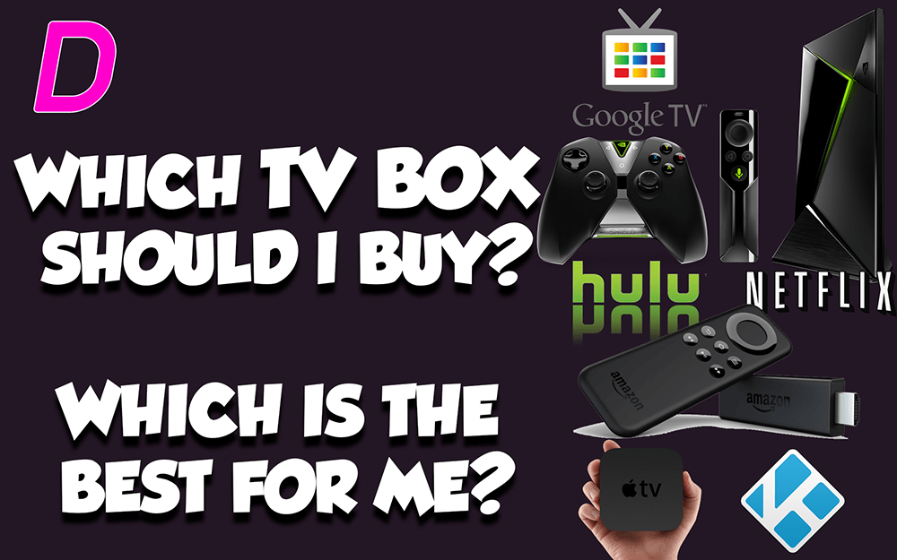 Which Android TV Box Should I Buy?