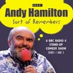 Andy Hamilton Sort of Remembers