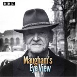 Maugham's Eye View