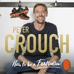 Peter Crouch – How to Be a Footballer