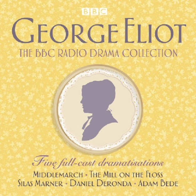 The George Eliot BBC Radio Drama Collection