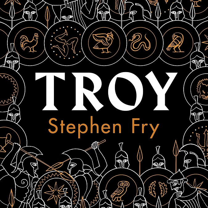Troy – The Siege of Troy Retold – Stephen Fry