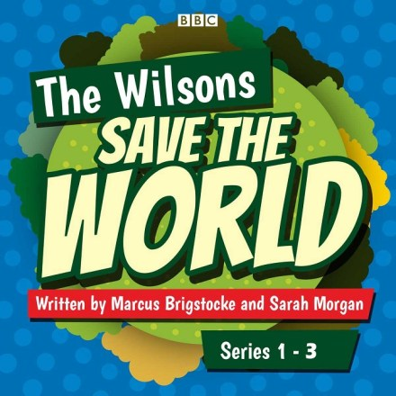 The Wilsons Save the World