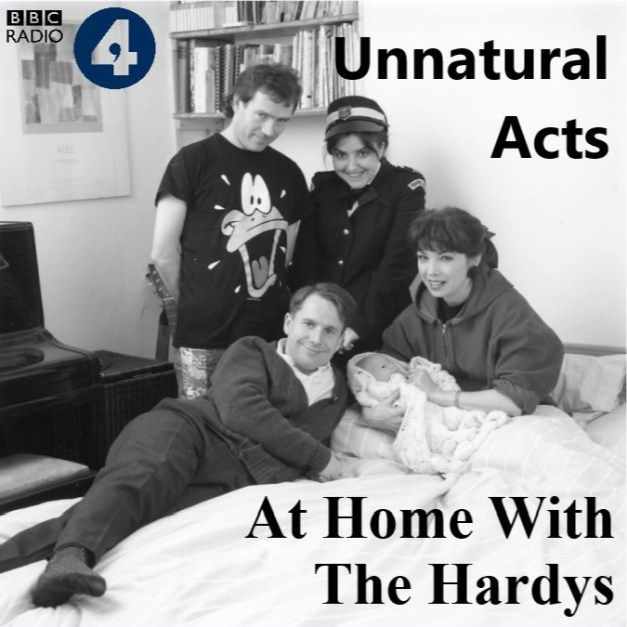Unnatural Acts And At Home With The Hardys
