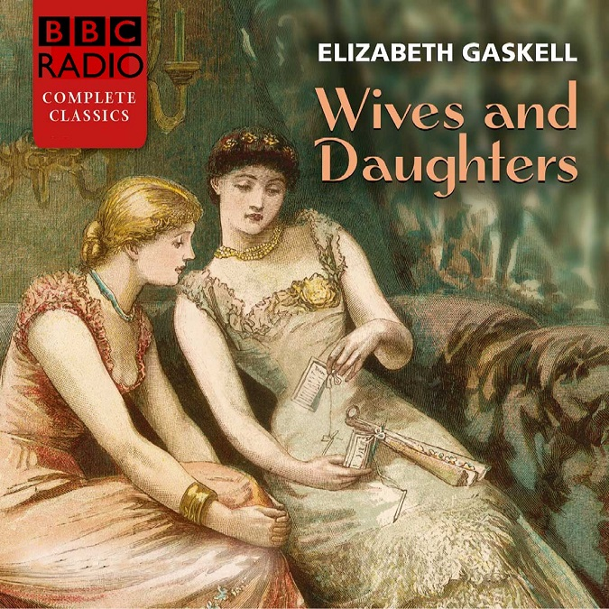 Wives and Daughters – Elizabeth Gaskell