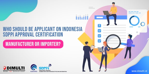 Applicant on Indonesia SDPPI Approval Certification