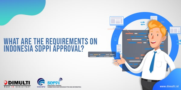 requirements on Indonesia SDPPI Approval
