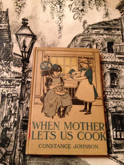 1913 Book When Mother Lets Us Cook
