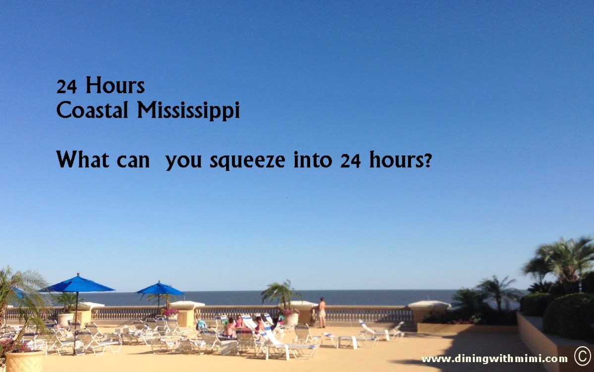 How much may you squeeze in? 24 Hours Coastal Mississippi www.diningwithmimi.com