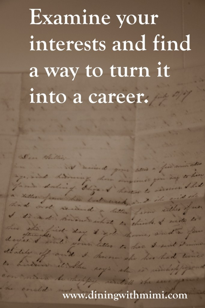 Antique handwriting for Quote Examine your interests and find a way to turn it into a career. March 2020 Hoda wan Kenobi