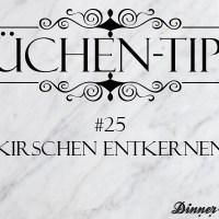 Küchentipp #25: Kirschen entkernen