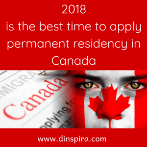 <2018 is the best time to apply permanent residency in Canada>