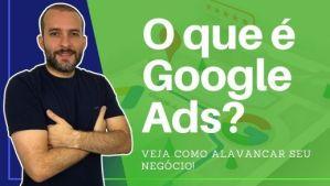 O que é o Google Ads e Como Funciona o Google Ads