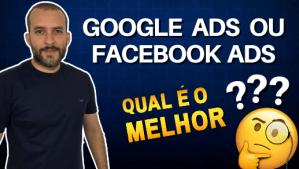Google Ads ou Facebook Ads para Afiliados? Qual é a Melhor opção?