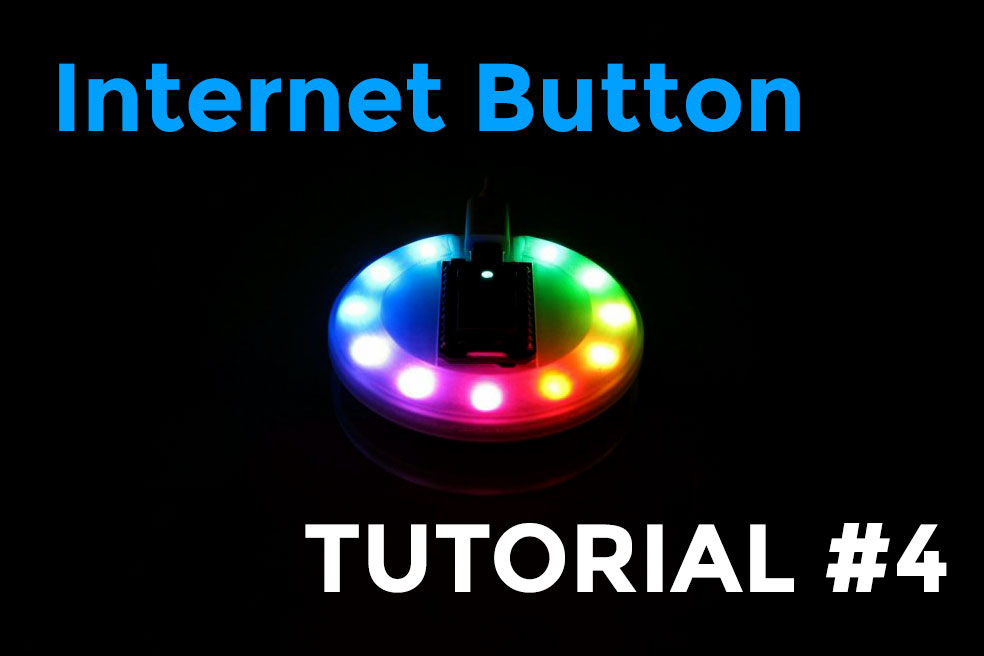 Internet Button: it even has a speaker! (tutorial #4)