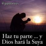 Haz tu parte, Dios hará la suya –  parte 3
