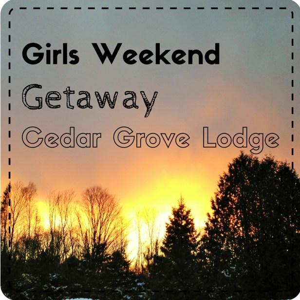 Girls' weekend getaway Cedar Grove Lodge