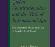Bhandari: Global Constitutionalism and the Path of International Law