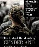 Ní Aoláin, Cahn, Haynes, & Valji: The Oxford Handbook of Gender and Conflict