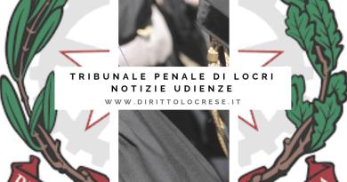 Tribunale Penale di Locri udienza del 20.02.2019 Giudice dr.ssa Di Maria Giovanna