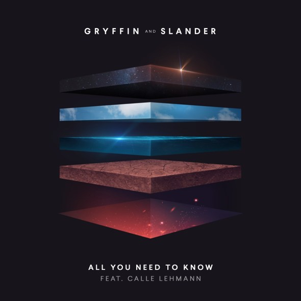 remixes: Gryffin – All You Need To Know (and Slander feat Calle Lehman)