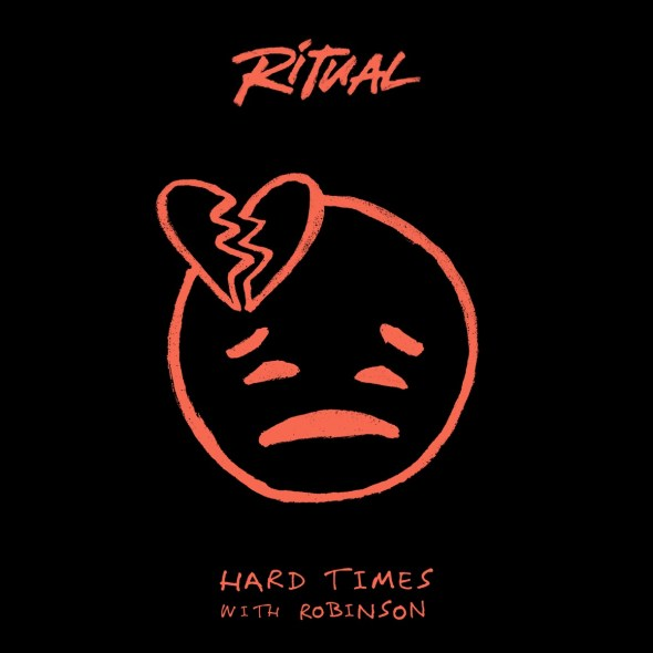 remixes: RITUAL – Hard Times (with Robinson)