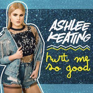remixes: Ashlee Keating - Hurt Me So Good
