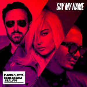 remixes: David Guetta - Say My Name (feat Bebe Rexha & J Balvin)