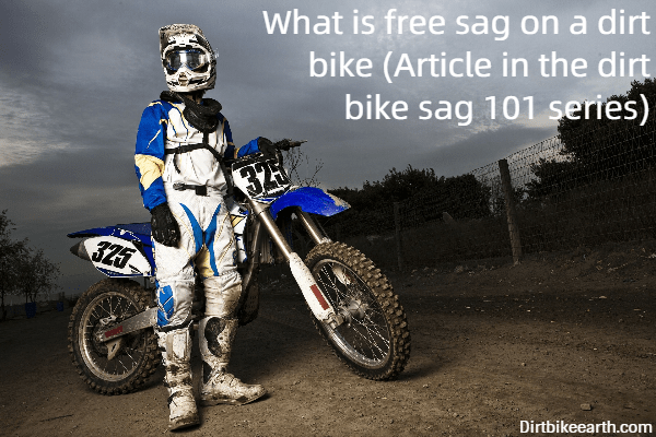 What is free sag on a dirt bike - Article in the dirt bike sag 101 series