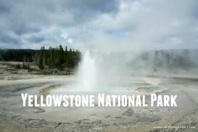 Yellowstone National Park || Wyoming || Dirt In My Shoes