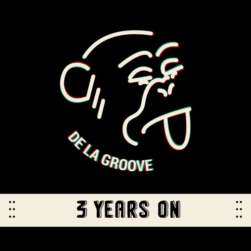 3 Years On | De La Groove