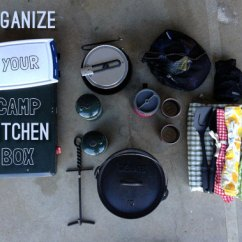 How To Organize My Kitchen Floor Runner Organizing Your Camp Box - Dirty Gourmet