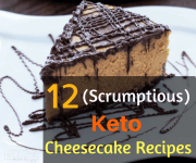 Keto Cheesecake Recipe: 12 (Scrumptious) Ideas