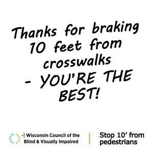 Thanks for braking 10 feet from crosswalks - you're the best!