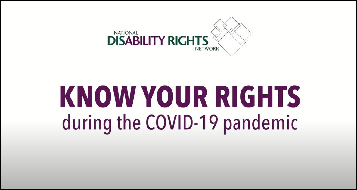National Disability Rights Network logo: Know your rights during the COVID-19 pandemic - title frame of video