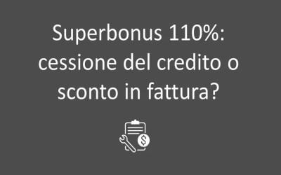 Superbonus, come cambia la comunicazione per lo sconto in fattura e la cessione del credito