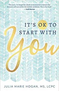 It's OK to Start With You Julia Marie Hogan