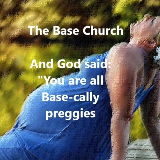 Base Church Pregnancy