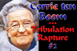 Corrie ten Boom-The Rapture-Part2