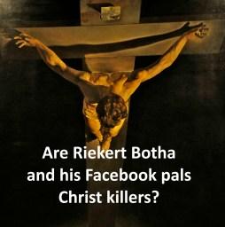Riekert Botha - Who killed Jesus Christ?